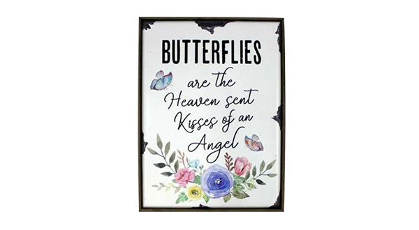 Butterflies Are the Heaven Sent Kisses Sign